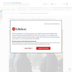 L'affaire Dreyfus : une affaire de journalistes et d'écrivains - Passeurs de Textes - Le blog pédagogique et culturel des enseignants de français au lycée
