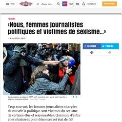 «Nous, femmes journalistes politiques et victimes de sexisme...»