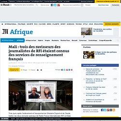 Mali : trois des ravisseurs des journalistes de RFI étaient connus des services de renseignement français