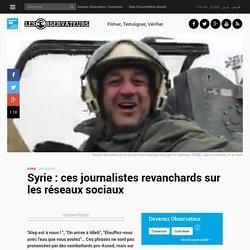 Syrie: ces journalistes revanchards sur les réseaux sociaux