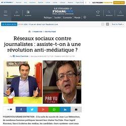 Réseaux sociaux contre journalistes: assiste-t-on à une révolution anti-médiatique?