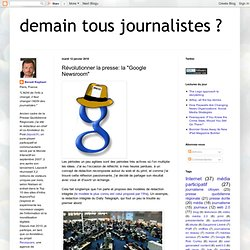 "Révolutionner la presse: la ""Google Newsroom"""