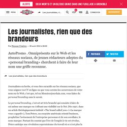 Les journalistes, rien que des brandeurs