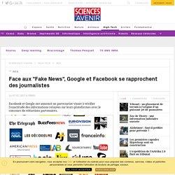 """Face aux """"Fake News"""", Google et Facebook se rapprochent des journalistes - Sciencesetavenir.fr"""