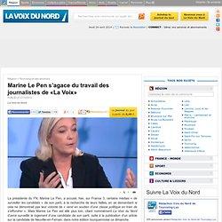 Marine Le Pen s'agace du travail des journalistes de «La Voix» - Tourcoing et ses environs