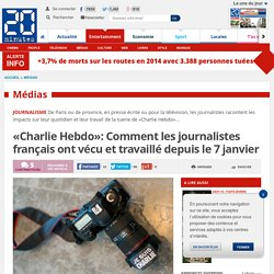 «Charlie Hebdo»: Comment les journalistes français ont vécu et travaillé depuis le 7 janvier