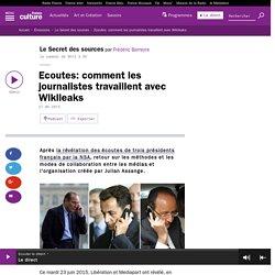 Ecoutes: comment les journalistes travaillent avec Wikileaks