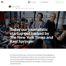 Today our journalistic startup got backed by The New York Times and Axel Springer — On Blendle