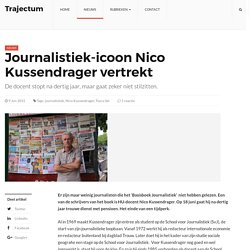 Journalistiek-icoon Nico Kussendrager vertrekt – Trajectum