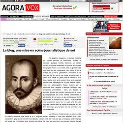 Le blog, une mise en scène journalistique de soi - AgoraVox - le journal citoyen