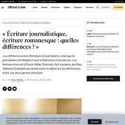 «Écriture journalistique, écriture romanesque: quelles différences ?»
