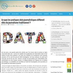 En quoi les pratiques data-journalistiques diffèrent elles du journalisme traditionnel?