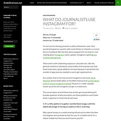 What do journalists use instagram for?