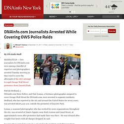 DNAinfo: Journalists Arrested While Covering OWS Police Raids