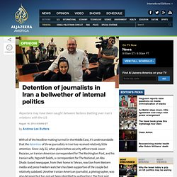 Detention of journalists in Iran a bellwether of internal politics