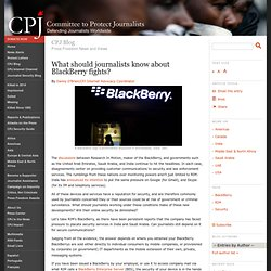 What should journalists know about BlackBerry fights? - Blog - Committee to Protect Journalists