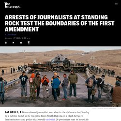 Arrests of Journalists at Standing Rock Test the Boundaries of the First Amendment