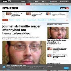 Journalists familie sørger efter nyhed om henrettelsesvideo