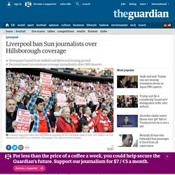 Liverpool ban Sun journalists over Hillsborough coverage