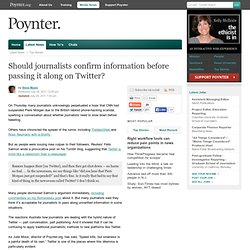 Should journalists confirm information before passing it along on Twitter?