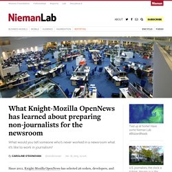 What Knight-Mozilla OpenNews has learned about preparing non-journalists for the newsroom