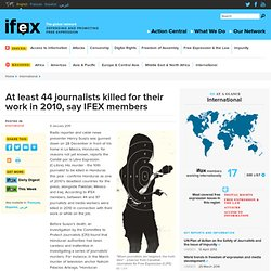 At least 44 journalists killed for their work in 2010, say IFEX members