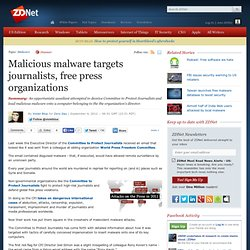 Malicious malware targets journalists, free press organizations