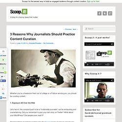 3 Reasons Why Journalists Should Practice Content Curation