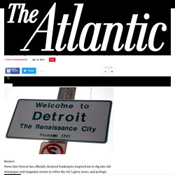 Even a Half-Century Ago, Journalists Were Predicting Detroit Would Go Bust - The Atlantic