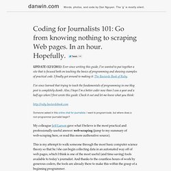 Coding for Journalists 101: Go from knowing nothing to scraping Web pages. In an hour. Hopefully.