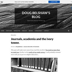 Journals, academia and the ivory tower.