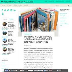 Ecrire vos Carnets de voyage - Souvenirs de vacances sur votre