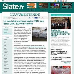 La mort des journaux papier: 2017 aux Etats-Unis, 2029 en France?