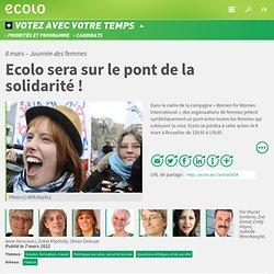 8 mars – Journée des femmes : Ecolo sera sur le pont de la solidarité!