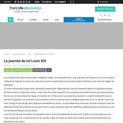 La journée du roi Louis XIV - Francetv Éducation