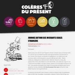 JOURNEE AUTOUR DES MIGRANTS ISOLES ETRANGERS – Colères du présent