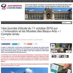 1ère journée d'étude du 11 octobre 2016 sur «l'innovation et les Musées des Beaux-Arts» / Compte-rendu