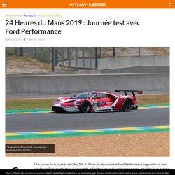 24 Heures du Mans 2019 : Journée test avec Ford Performance