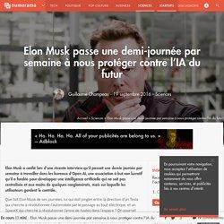 Elon Musk passe 50 % de ses journées à nous protéger contre l'IA du futur - Sciences