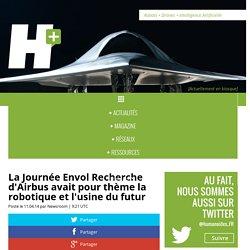 La Journée Envol Recherche d'Airbus avait pour thème la robotique et l'usine du futur
