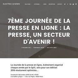 7ème journée de la presse en ligne : la presse, un secteur d'avenir ! – ELECTRIC NEWS