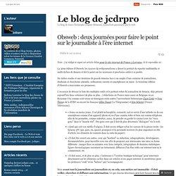 Obsweb : deux journées pour faire le point sur le journaliste à l'ère internet « Le blog de jcdrpro