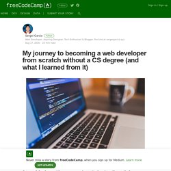 My journey to becoming a web developer from scratch without a CS degree (and what I learned from it…