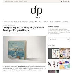 """The Journey of the Penguin"", Emiliano Ponzi per Penguin Books"
