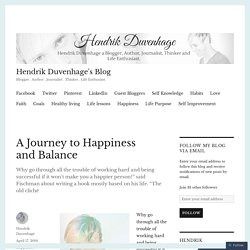 A Journey to Happiness and Balance – Hendrik Duvenhage's Blog