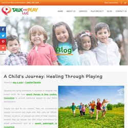 A Child's Journey: Healing Through Playing