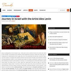 Journey in Israel with the Artist Alex Levin