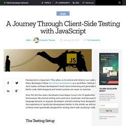 A Journey Through Client-Side Testing with JavaScript -Telerik Developer Network