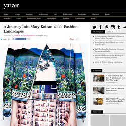 A Journey Into Mary Katrantzou's Fashion Landscapes