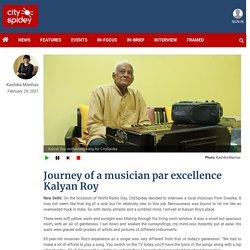 Journey of a musician par excellence Kalyan Roy